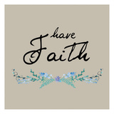 Have Faith Floral