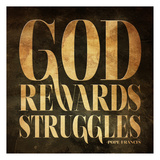 God Rewards Struggles