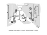 """""""Honey  it's never too early to apply for summer language programs"""" - New Yorker Cartoon"""