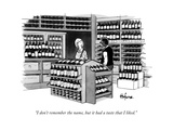 """""""I don't remember the name  but it had a taste that I liked""""  - New Yorker Cartoon"""