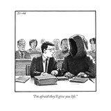 """I'm afraid they'll give you life"" - New Yorker Cartoon"