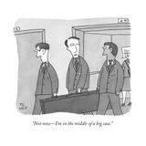 """Not now—I'm in the middle of a big case"" - New Yorker Cartoon"