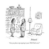 """Can you please stop arguing in your TED Talk voice!"" - New Yorker Cartoon"