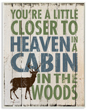 Closer to Heaven in a Cabin