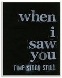 When I Saw You Time Stood Still