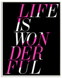 Life is Wonderful Pink and Black