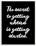 The Secret to Getting Ahead Black and White