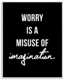 Worry is a Misuse Black and White Typography
