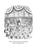 """A few minutes ago  God very graciously called to congratulate me"" - New Yorker Cartoon"