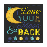 I Love You to the Moon Chalk Board