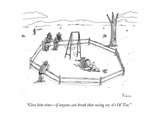 """""""Give him time—if anyone can break that swing set  it's Ol' Tex"""" - New Yorker Cartoon"""