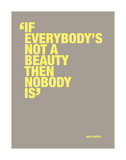 If everybody's not a beauty then nobody is Reproduction d'art par Andy Warhol