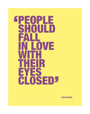 People should fall in love with their eyes closed Reproduction d'art par Andy Warhol