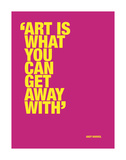 Art is what you can get away with Reproduction d'art par Andy Warhol