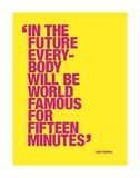 In the future everybody will be world famous for fifteen minutes Reproduction d'art par Andy Warhol