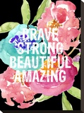 Brave Strong  Beautiful  Amazing