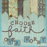 Choose Faith Over Worry