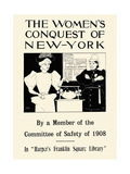The Women's Conquest of New-York by a Member of the Committee of Safety of 1908