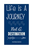 Life is a Journey -Ralph Waldo Emerson
