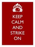 Keep Calm and Strike On