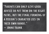 A Person's Character Lies in Their Own Hands -Anne Frank