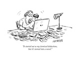 """It started out as my itemized deductions  but it's turned into a novel"" - New Yorker Cartoon"