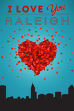 I Love You Raleigh  North Carolina