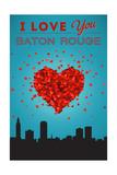 I Love You Baton Rouge  Louisiana