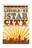 Lincoln  Nebraska - Skyline and Sunburst Screenprint Style