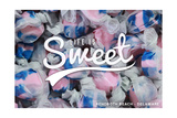 Rehoboth Beach  Delaware - Life is Sweet - Taffy Collage Sentiment