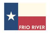 Frio River  Texas - Texas State Flag - Letterpress