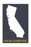 Healdsburg  California - Home State - White on Gray