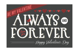 Always and Forever Happy Valentines Day