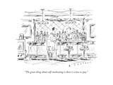 """""""The great thing about self-medicating is there is a low co-pay"""" - New Yorker Cartoon"""