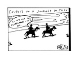 "TITLE: ""COWBOYS ON A JOURNEY WITHIN"" two darkened cowboys against the hor - New Yorker Cartoon"