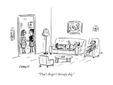 """That's Roger's therapy dog"" - New Yorker Cartoon"