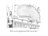 """If it's a series of patterned clicks  I'm not here"" - New Yorker Cartoon"