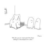 """""""Oh  there you are—I just spent three hours talking to a sheet draped over - New Yorker Cartoon"""