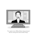 """In a surprise move  Hillary Clinton today announced that her running mate…"" - Cartoon"
