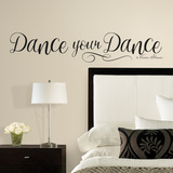 Dance Your Dance Quote Peel and Stick Wall Decals