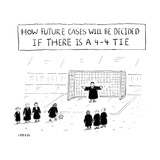 TITLE: How Future Cases Will Be Decided If There Is a 4-4 TIe Judges play  - New Yorker Cartoon