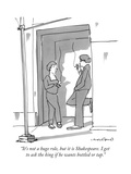 """It's not a huge role  but it is Shakespeare I get to ask the king if he "" - New Yorker Cartoon"