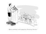 """Effective immediately  I will be stepping down Then back up Then down"" - New Yorker Cartoon"