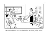 """Our curriculum focusses less on rote memorization and more on putzing aro"" - New Yorker Cartoon"