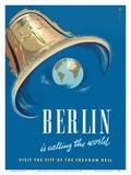 Berlin Germany - Is Calling the World - Visit the City of the World Freedom Bell