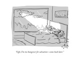 """""""Ugh  I'm too hungover for salvation—come back later"""" - New Yorker Cartoon"""