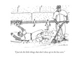 """I just do the little things that don't show up in the box score"" - New Yorker Cartoon"