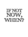 If Not Now, When White Reproduction d'art par NaxArt