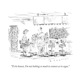 """""""To be honest  I'm not looking so much to connect as to segue"""" - New Yorker Cartoon"""