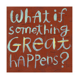 What If Something Great Happens Lettering